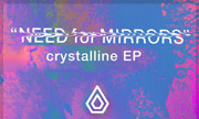 NEED FOR MIRRORS - Crystalline EP (Spearhead)