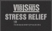 VIBISNDS - Stress Relief EP (Through My Speakers)