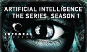 ARTIFICIAL INTELLIGENCE - The Series: Season 1 (Integral)