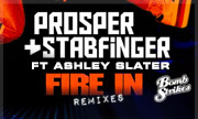 PROSPER & STABFINGER - Fire In Remix EP (Bomb Strikes)