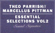 THEO PARRISH/MARCELLUS PITTMAN - Essential Selections Volume 2 (Sound Signature)