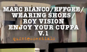 MARC BIANCO/EFFGEE/WEARING SHOES/ROY VISION - Enjoy Your Cuppa Vol 1 (Quintessentials Germany)