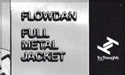 FLOWDAN - Full Metal Jacket (Tru Thoughts)