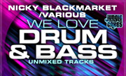 NICKY BLACKMARKET/VARIOUS - We Love Drum & Bass (unmixed tracks) (Jungle Cakes)