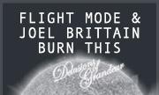 FLIGHT MODE & JOEL BRITTAIN - Burn This (Delusions Of Grandeur)