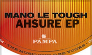 MANO LE TOUGH - Ahsure EP (Pampa)