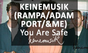 KEINEMUSIK (RAMPA/ADAM PORT/&ME) - You Are Safe (Keinemusik)