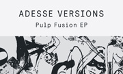 ADESSE VERSIONS - Pulp Fusion (Delusions Of Grandeur)