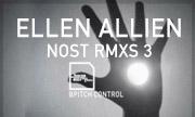 ELLEN ALLIEN - Nost RMXS 3 (BPitch Control Germany)