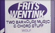 FRITS WENTINK - Two Bar House Music & Chord Stuff Vol 2 (Wolf Music Recordings)