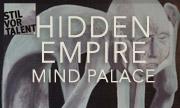HIDDEN EMPIRE - Mind Palace (Stil Vor Talent Germany)