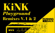 KINK - Playground Remixes Vol 1 & 2 (Running Back Germany)