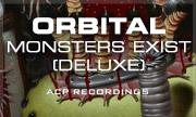 ORBITAL - Monsters Exist (Deluxe) (ACP Recordings Ltd)
