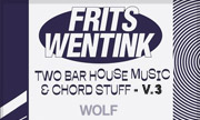 FRITS WENTINK - Two Bar House Music & Chord Stuff Vol 3 (Wolf Music Recordings)