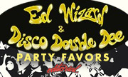 ED WIZARD & DISCO DOUBLE DEE - Party Favors (Editorial)