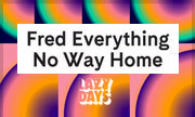 FRED EVERYTHING - No Way Home (Lazy Days US)
