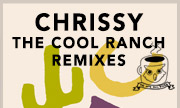CHRISSY - The Cool Ranch Remixes (The Nite Owl Diner)