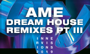 AME - Dream House Remixes Part III (Innervisions Germany)