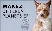 MAKEZ - Different Planets EP (Heist Recordings)