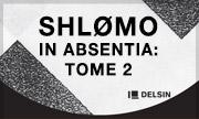 SHLOMO - In Absentia: Tome 2 (Delsin Holland)