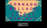 TORNADO WALLACE - Lonely Planet (Remixes) (Running Back Germany)