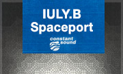 IULY.B - Spaceport (Constant Sound) - exclusive 04-06-2018