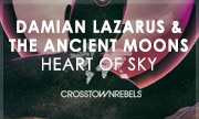 DAMIAN LAZARUS/THE ANCIENT MOONS - Heart Of Sky (Crosstown Rebels)