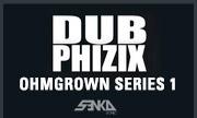 DUB PHIZIX - OhmGrown Series 1 (SenkaSonic)