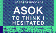 ASOK - To Think I Hesitated (Lobster Theremin)