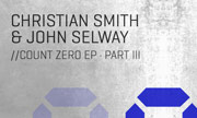 CHRISTIAN SMITH & JOHN SELWAY - Count Zero EP (Part III) (Tronic)
