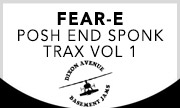 FEAR-E - Posh End Sponk Trax Vol 1 (Dixon Avenue Basement Jams)