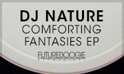 DJ NATURE - Comforting Fantasies EP (Futureboogie Recordings)