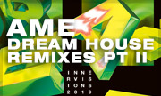 AME - Dream House Remixes Part II (Innervisions Germany)