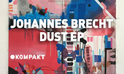 JOHANNES BRECHT - Dust EP (Kompakt Digital Germany)