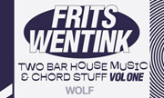 FRITS WENTINK - Two Bar House Music & Chord Stuff Vol 1 (Wolf Music Recordings) - exclusive 29-09-2017