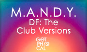 M.A.N.D.Y. - DF: The Club Versions (Get Physical Germany)