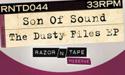 SON OF SOUND - The Dusty Files EP (Razor-N-Tape)